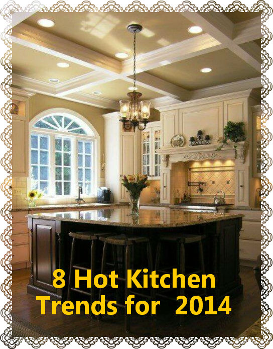8 Hot Kitchen Trends For 2014
